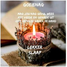 Good Night Messages, Good Night Quotes, Afrikaanse Quotes, Good Night Blessings, Goeie Nag, Goeie More, Special Quotes, Morning Greeting, Love You More