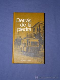 DETRÁS DE LA PIEDRA - CARMEN KURTZ