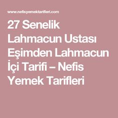 27 Senelik Lahmacun Ustası Eşimden Lahmacun İçi Tarifi – Nefis Yemek Tarifleri