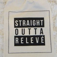 Barre Sock Bag - Straight Outta Releve