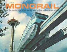 Monorail and Space Needle, 1962