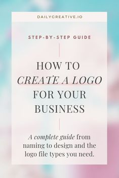 Need to DIY your logo? Now in my blog: a complete step-by-step guide for creating a logo for your business. Clear guidance from naming to design and the needed file types. #branding #logo #logodesign #diybranding #diylogodesign