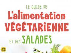 Le guide ultime des végétariens avec une spécialité : les salades ! #vegan #alimentation #végétarien #salade