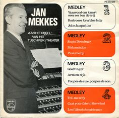 Jan Mekkes aan het Tuschinski theater-orgel Medley 1, 2, 3 en 4.  Side A A 01: Vanavond om kwart over zes ben ik vrij  A 02: Red roses for a blue lady  A 03: Joli Jacqueline  A 04: Santo Domingo  A 05: Melancholie  A 06: Pass me by   Side B B 01: Goldfinger  B 02: Arm en rijk (Too used to being with you)  B 03: Poupée de cire, poupée de son  B 04: Tell me why  B 05: Cast your fate to the wind  B 06: Les filles du bord de mer   Label: Philips PE 433 311 Country: Netherlands Year: 1965