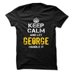 #calmandletandrewshandleit #calmletgeorgehandle #collectionkeepcalmversion... Cool T-shirts (Online Best T Shirts) Keep Calm Let GEORGE Handle It . SuperTshirts  Design Description:    If you do not fully love this Tshirt, you'll be able to SEARCH your favorite one by way of using search bar on the header....