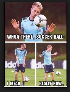 I can't tell if those are just random faces or if he is actually this sassy to the ball