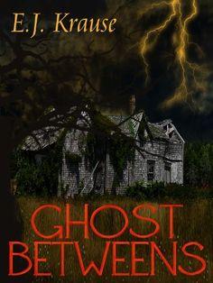 Ghost Betweens by E. J. Krause, http://www.amazon.com/dp/B007WTEOCW/ref=cm_sw_r_pi_dp_yuQSpb1MHNFCQ