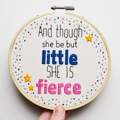 """Hand Embroidery Hoop Art 5 inch Inspirational Quote """"And though she be but little she is fierce"""" in Blue and Pink"""