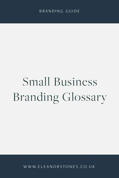 A glossary of branding terms for small business owners. | Online Business Tips, Online Business, Build and Online Business, Freelance, Make Money Online, Work From Home, Work at Home, Freelance Tips, Solopreneurs, Service Based Business, Creatives, Planning, Web Designer Tips, Graphic Designer Tips, Business Tips #BusinessTips #OnlineBusiness #BuildaBusiness