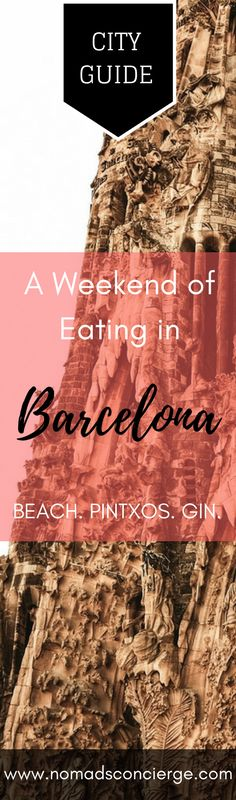 What to do for a weekend in Barcelona. Where to eat, where to go, the sites and tapas if you've got 48 hours.