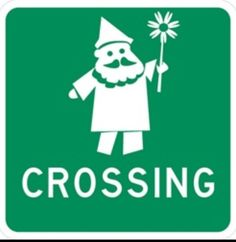 Gnomes Crossing (please use caution)