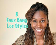 Loc Style Tutorial | 8 Faux Bangs Styles