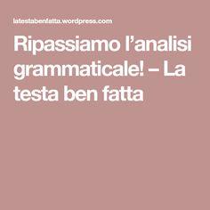 Ripassiamo l'analisi grammaticale! – La testa ben fatta