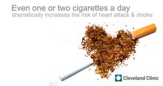 Know your HEART facts :: Don't smoke! Even one or two cigarettes a day dramatically increases the risk of heart attack, stroke and other serious conditions.