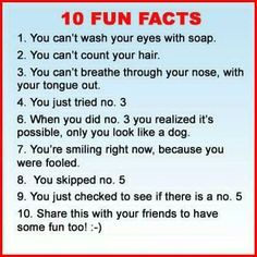 10 Fun Facts Admit it! You did 3 - 9 didn't you? You just have 10 left to do now! #Humour