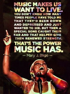 strength in music quotes | music-makes-us-want-to-live-mary-j-blige-daily-quotes-sayings-pictures ...