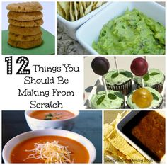 12 Things You Should Be Making From Scratch: Several of these I do all the time but there are a few here to add to my repertoire.