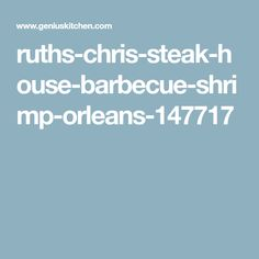 Sautéed New Orleans style in reduced white wine, butter, garlic and spices, drenched with a delicious barbecue butter. Ruth Chris Steak, Shrimp Stew, Barbecue Shrimp, Looks Yummy, Shrimp Recipes, Low Carb Recipes, Seafood, Easy Meals