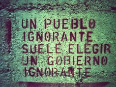 La ignorancia atrapa ignorancia.