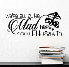 Wall Decal 2 Were all quite mad here youll fit right in Mad Hatter wild mushrooms Vinyl Wall Decal Decor Quotes Sayings Inspirational wall Art ** Continue to the product at the image link. (This is an affiliate link) Wall Stickers Murals, Wall Decal Sticker, Mad Hatter Quotes, Living Room Vinyl, Wall Decals For Bedroom, Class Design, Inspirational Wall Art, Wall Quotes, Wall Design