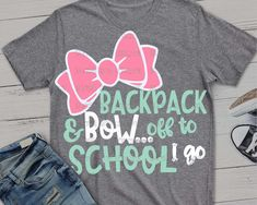 School svg backpack and bow svg back to svg bow school Bow Shirts, Monogram Shirts, Vinyl Shirts, Preschool Shirts, Kindergarten Shirts, 1st Day Of School, Too Cool For School, Girls School, School Shirt Designs