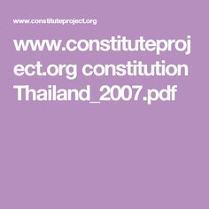 www.constituteproject.org constitution Thailand_2007.pdf