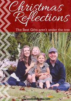 Christmas Reflections: The Best Gifts aren't Under the Tree - Grassfed Mama