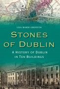 Stones of Dublin – A History of Dublin in Ten Buildings by Lisa Marie Griffith is published by The Collins Press. The history of Dublin told through ten iconic buildings from Christ Church Cathedral to Kilmainham Gaol Empire Of The Dead, Kilmainham Gaol, Croke Park, Riverside Walk, Dublin Castle, Chicago School, Liverpool City, Book Festival, Scottish Castles