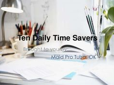 MaidPro slide share #time saving #habits by Maid Pro Tulsa, OK via slideshare