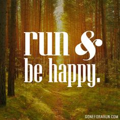 You're always just a run away from a better day!