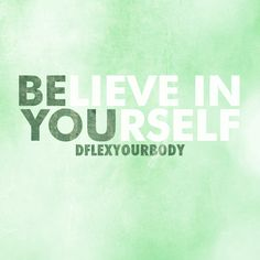 Believe in yourself. Be you. #motivation #inspiration #thoughtsbecomethings
