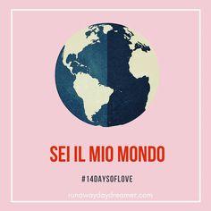 #14daysoflove Sei il mio mondo. You are my world. 🌍  🆓 Free Italian resources for you on our community: runawaydaydreamer.com 🎉