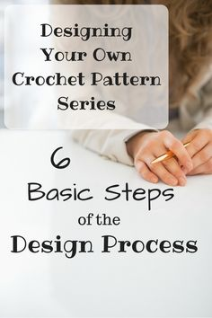 Designing Your Own Crochet Pattern Series - 6 Basic Steps to Designing Crochet Patterns
