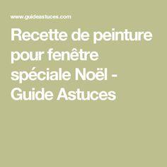 Recette de peinture pour fenêtre spéciale Noël - Guide Astuces