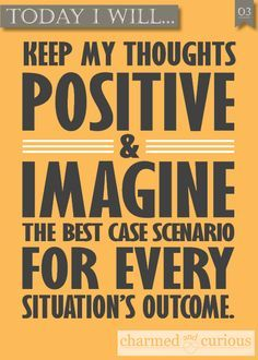 Thoughts = positive & best case scenario