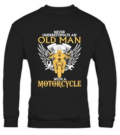 # Old Man With Motorcycle 275 .  Never Underestimate Old Man With A MotorcycleTags: Motorcycle, S, Motorcycle, Shirt, Motorcycle, T-shirt, Motorcycle, Tee, Shirt, Motorcycles, S, motorcycle