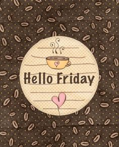Hello Friday
