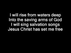 What the Lord has done in me - Hillsong.... He has done marvelous things ...  I will rise from waters deep ....