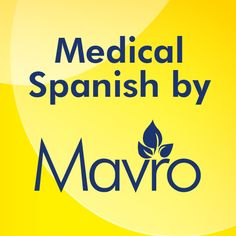 Medical Spanish App - with Audio.   - By Mavro Inc.     (Available on iPhone, Android)