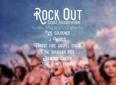 MAY 6: Rock Out East Nashville @ East Park. This festival includes live music, food, fun, beer, local vendors, and more!