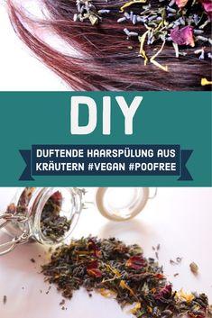 DIY Duftende Haarspülung aus Kräutern #poofree #nopoo #vegan Vegan Beauty, Hair Conditioner, Natural Cosmetics, Kraut, Diy Beauty, Herbalism, Blog, Zero Waste, Tricks