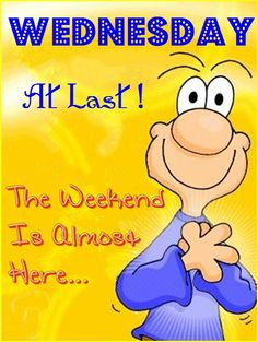 Wednesday At Last! wednesday wednesday quotes happy wednesday wednesday blessings wednesday image quotes wednesday images weekend coming wednesday at last Funny Wednesday Memes, Wednesday Hump Day, Wednesday Greetings, Happy Wednesday Quotes, Good Morning Wednesday, Good Afternoon Quotes, Good Morning Funny, Monday Quotes, Morning Humor