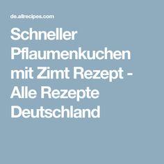 Schneller Pflaumenkuchen mit Zimt Rezept - Alle Rezepte Deutschland