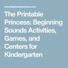 The Printable Princess: Beginning Sounds Activities, Games, and Centers for Kindergarten