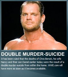 Chris Benoit was a pro wrestler who was abusing steroids and went crazy and killed his wife and kids. This is an example of the powerful side effects that can take hold of you. Evil People, We The People, Bad Men, Chris Benoit, Best Wrestlers, Real Monsters, American Crime, Wife And Kids, Criminal Justice System