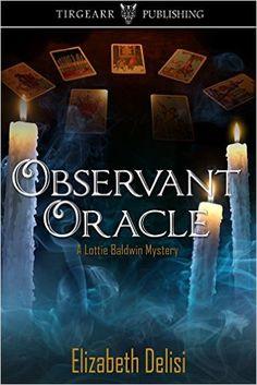 Observant Oracle (A Lottie Baldwin Mystery) (Lottie Baldwin Mysteries Book 2) - Kindle edition by Elizabeth Delisi. Mystery, Thriller & Suspense Kindle eBooks @ Amazon.com.