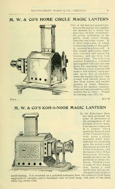 Catalogue of magic lanterns, stereopticons, and moving picture machines.Published 188u by Montgomery Ward in Chicago .