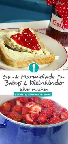 Gesunde Marmelade ohne Industriezucker für Babys und Kleinkinder selber machen:… Making healthy jam without industrial sugar for babies and toddlers: recipe and tips Backen Baby, Homemade Baby Snacks, Childrens Meals, Baby Food Storage, Maila, Nutritious Snacks, Happy Foods, Healthy Eating Tips, Food Menu