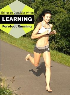 Frustrated with Forefoot Running? Here are some tips to help you get through your transition.
