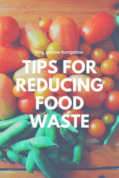 tips for reducing food waste - tiny yellow bungalow Vegan Cookbook, Cookbook Recipes, Reduce Waste, Zero Waste, Waste Solutions, Organic Lifestyle, Think Food, Anti Inflammatory Diet, Food Waste